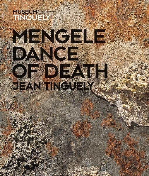 Museum Tinguely Jean Tinguely – Mengele-Totentanz Englische Ausgabe