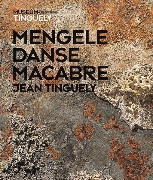 Museum Tinguely Jean Tinguely – Mengele-Totentanz Französische Ausgabe