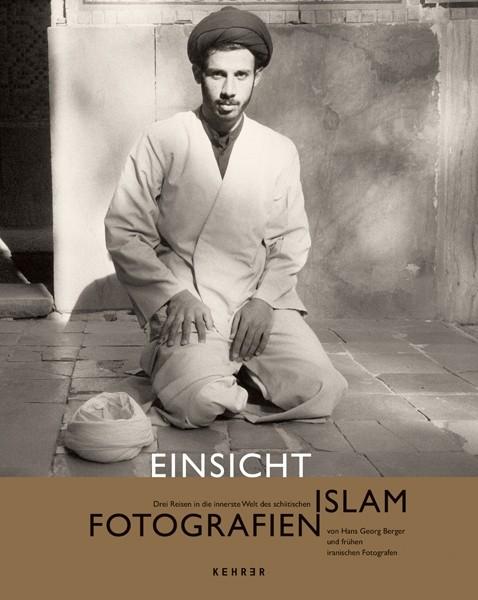 Boris von Brauchitsch / Saeid Edalatnejad (Hrsg.) Einsicht Drei Reisen in die innerste Welt des schiitischen Islam