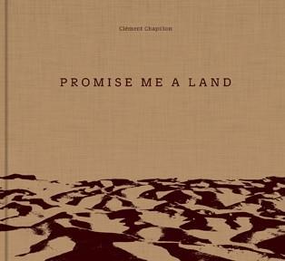 Clément Chapillon SIGNIERT: Promise Me a Land