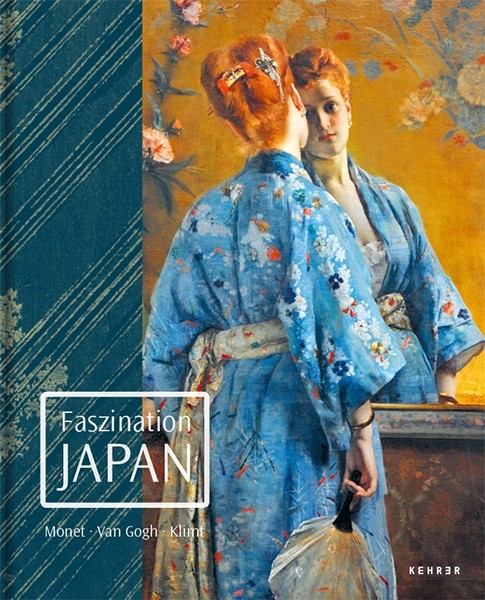 Faszination Japan Monet. Van Gogh. Klimt. Kunstforum Wien