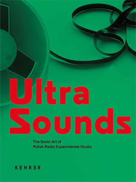 Ultra Sounds The Sonic Art of Polish Radio Experimental Studio