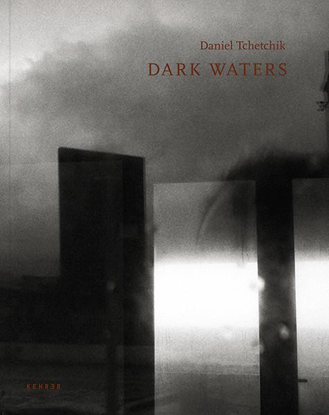 Daniel Tchetchik Dark Waters