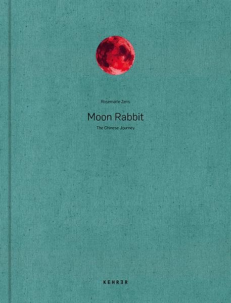 Rosemarie Zens Moon Rabbit The Chinese Journey