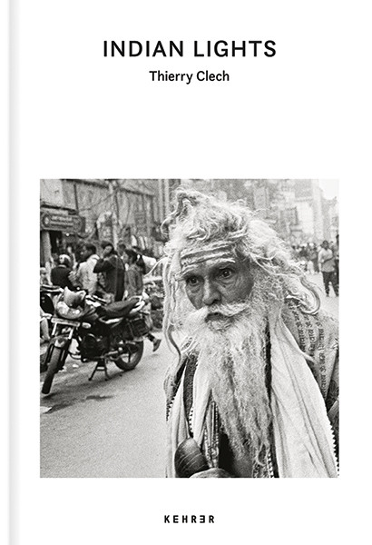 Thierry Clech Indian Lights Travels Across a Mystic Country