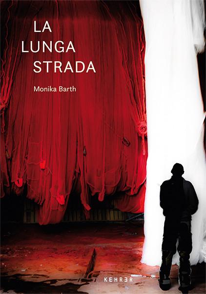 Monika Barth La Lunga Strada