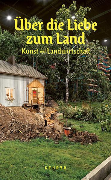 Bündner Kunstmuseum Chur Über die Liebe zum Land Kunst und Landwirtschaft