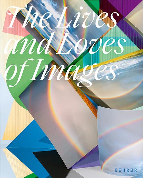 Biennale für aktuelle Fotografie The Lives and Loves of Images Englische Ausgabe