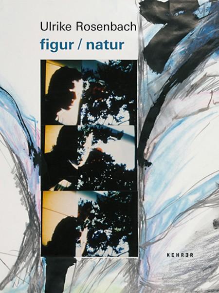 Ulrike Rosenbach figur / natur