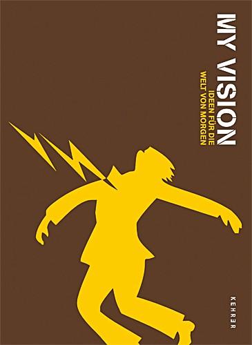 My Vision Ideen für die Welt von Morgen