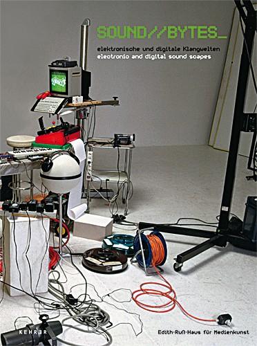 Sound // Bytes_ elektronische und digitale Klangwelten