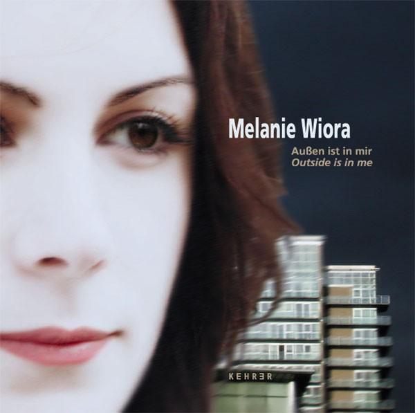 Melanie Wiora Außen ist in mir