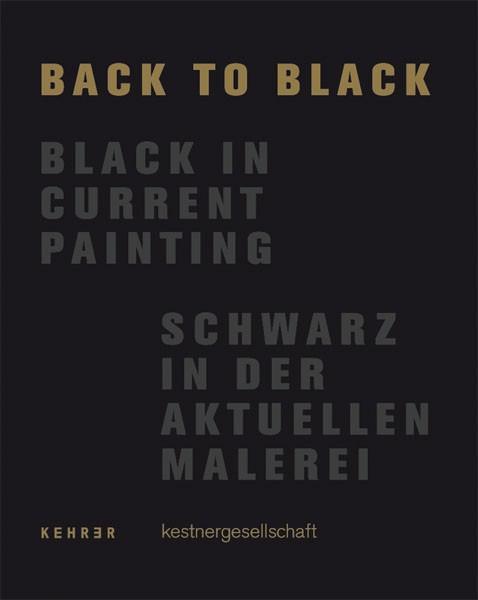 back to black Schwarz in der aktuellen Malerei