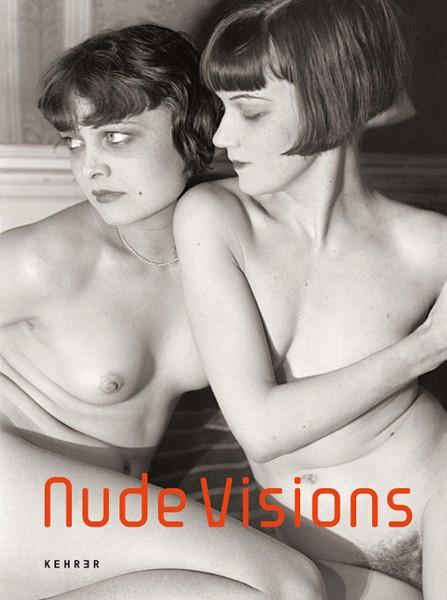 NUDE VISIONS 150 Jahre Körperbilder in der Fotografie