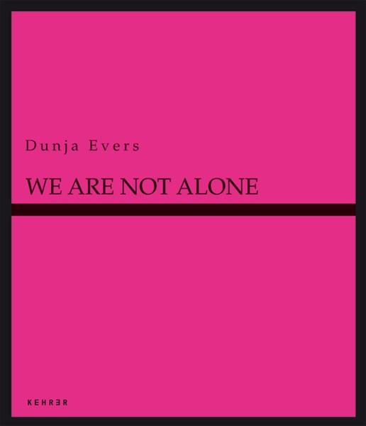 Dunja Evers We are not alone