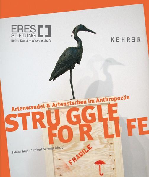 Struggel for Life Artenwandel und Artensterben im Anthropozän