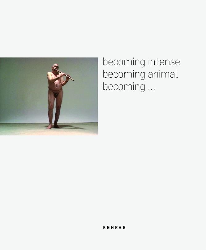 Martina Köppel-Yang, Melanie Trede Becoming intense – becoming animal – becoming…