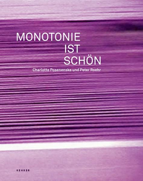 Monotonie ist schön Charlotte Posenenske und Peter Roehr