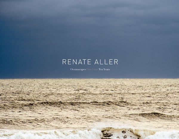 Renate Aller Oceanscapes One view – Ten years