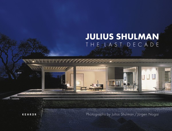 Julius Shulman / Jürgen Nogai Julius Shulman The Last Decade