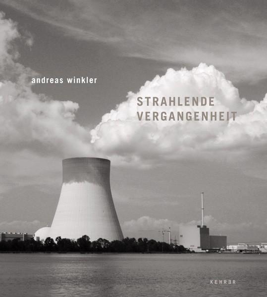 Andreas Winkler Strahlende Vergangenheit