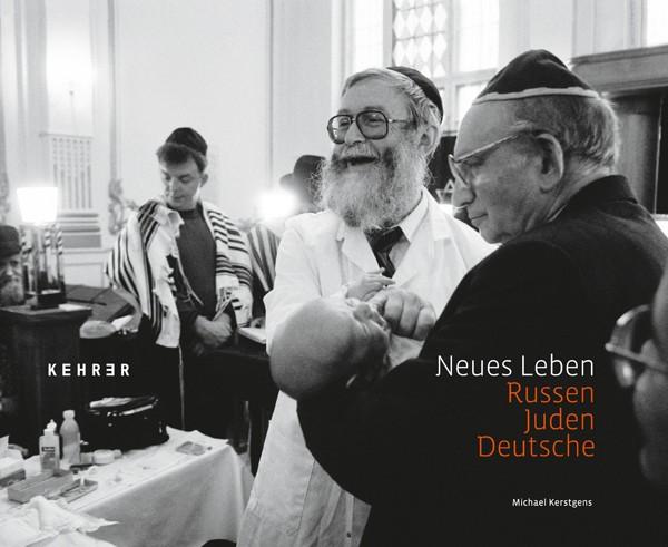 Michael Kerstgens Neues Leben Russen – Juden – Deutsche
