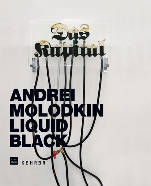 Andrei Molodkin Liquid Black