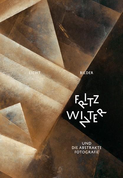 Fritz-Winter-Stiftung / Pinakothek der Moderne Licht-Bilder Fritz Winter und die abstrakte Fotografie