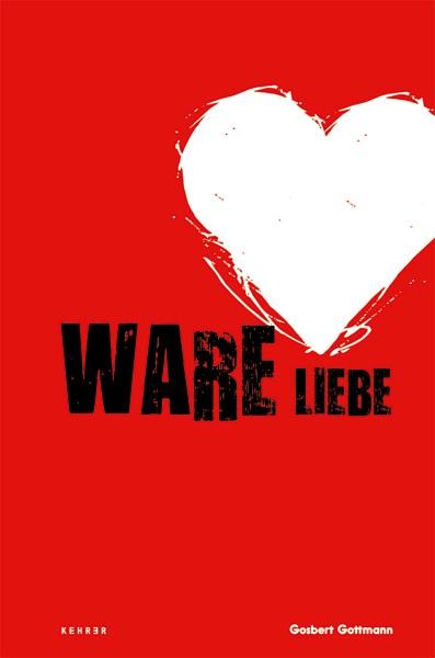 Gosbert Gottmann Ware Liebe