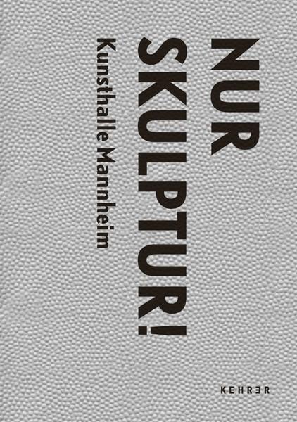 Kunsthalle Mannheim Nur Skulptur!