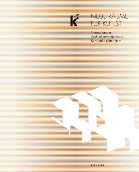 Kunsthalle Mannheim Neue Räume für Kunst Internationaler Architekturwettbewerb