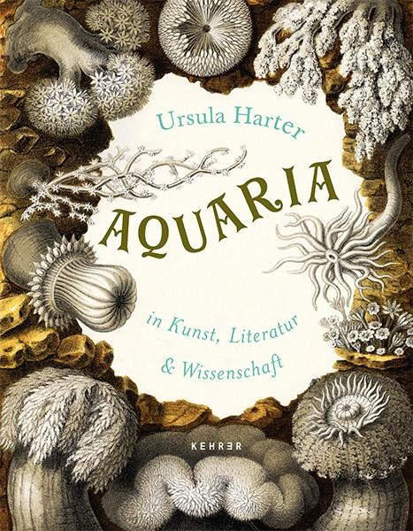 Ursula Harter Aquaria – in Kunst, Literatur und Wissenschaft