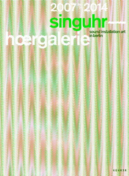 singuhr 2007 – 2014 Hoergalerie 2007 – 2014  sound art in berlin