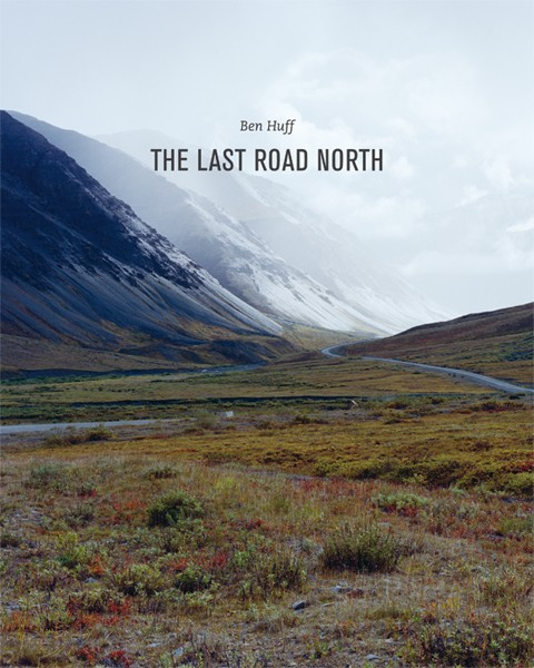 Ben Huff The Last Road North