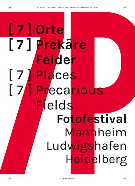 Fotofestival Mannheim_Ludwigshafen_Heidelberg [7P]  [7] Orte [7] Prekäre Felder