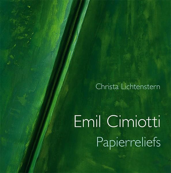 Emil Cimiotti Die Papierreliefs