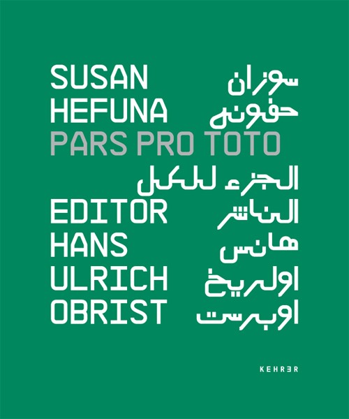 Susan Hefuna SIGNIERT: Pars Pro Toto