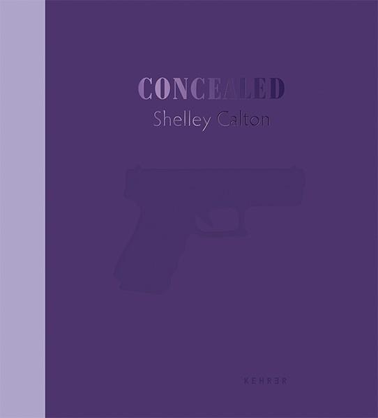 Shelley Calton SIGNIERT: Concealed She's Got a Gun