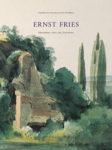 Ernst Fries Heidelberg 1801 – 1833 Karlsruhe