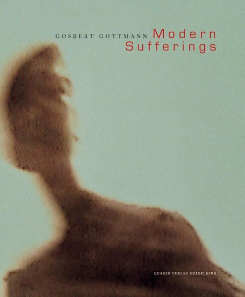 Gosbert Gottmann Modern Sufferings
