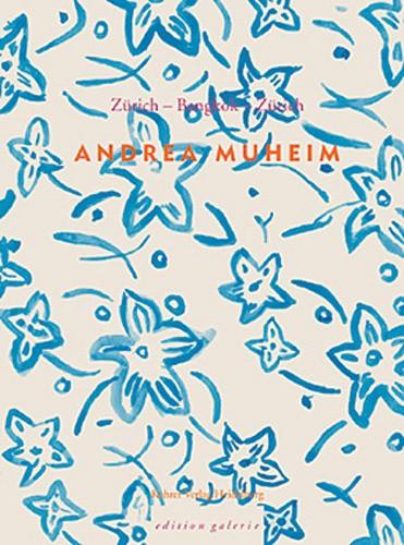 Andrea Muheim Zürich – Bangkok – Zürich