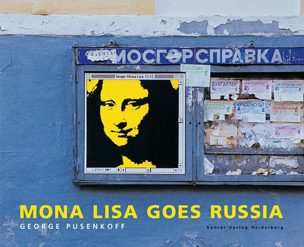 Georg Pusenkoff Mona Lisa goes Russia