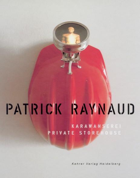 Patrick Raynaud Karawanserei. Private Storehouse