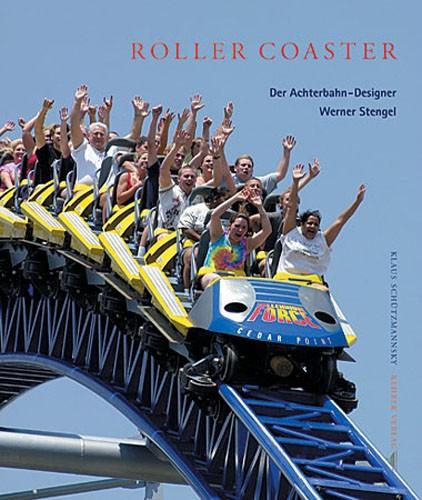 Roller Coaster Der Achterbahn-Designer Werner Stengel