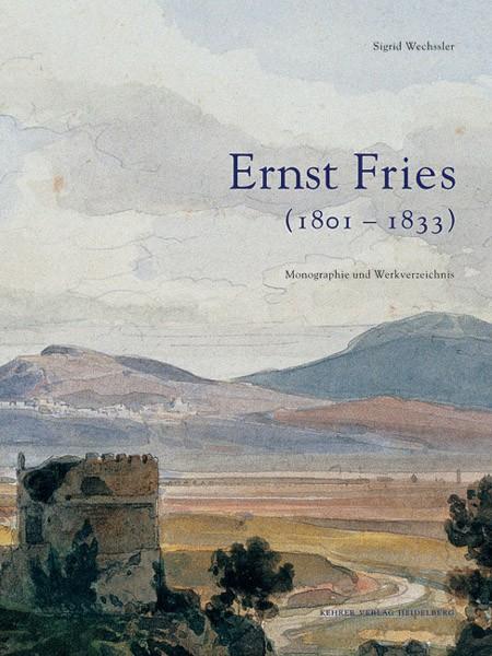 Ernst Fries (1801 – 1833) Monographie und Werkverzeichnis
