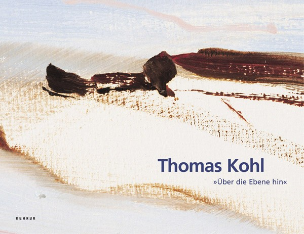 Thomas Kohl Über die Ebene hin