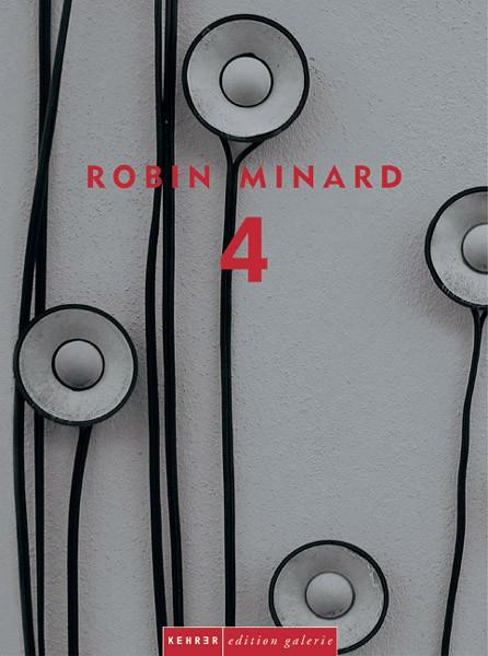 Robin Minard 4 Vier Räume / Vier Installationen