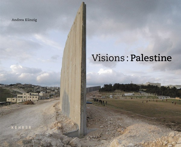 Andrea Künzig Visions: Palestine