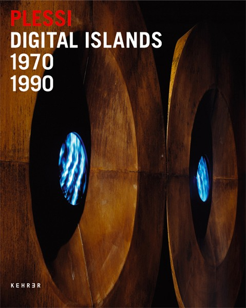 Fabrizio Plessi Digital Islands 1970 – 1990