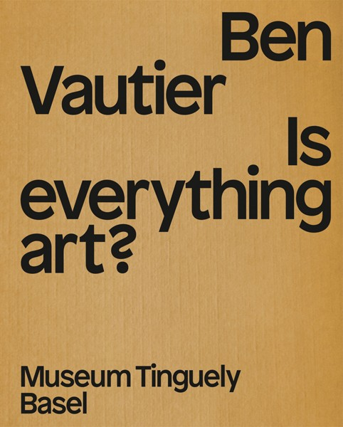 Museum Tinguely Ben Vautier Is everything art? (Englische Ausgabe)